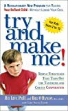 img - for Try and Make Me!: Simple Strategies That Turn Off The Tantrums and Create Cooperation book / textbook / text book