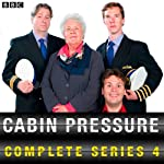 Cabin Pressure: The Complete Series 4  by John Finnemore Narrated by AudioGO Ltd