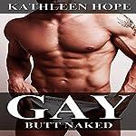 Gay: Butt Naked | Kathleen Hope