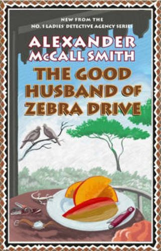 Good Husband of Zebra Drive (No 1 Ladies Detective Agency 8)
