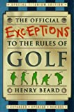 The Official Exceptions to the Rules of Golf: Titanium Edition (000653080X) by Beard, Henry