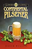 Continental Pilsener (Classic Beer Style) (0937381209) by Miller, David