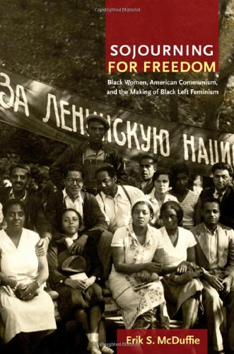 Sojourning for Freedom: Black Women, American Communism,...