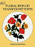 Floral Iron-On Transfer Patterns (0486232484) by Weiss, Rita