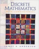 Discrete Mathematics with Combinatorics (0130869988) by Anderson, James A.