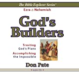 img - for God's Builders -- Trusting God's Plans, Accomplishing the Impossible -- Ezra / Nehemiah -- Audio Series: 360 minutes (The Bible Explorer Series) book / textbook / text book