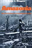 Amazonia: Man and Culture in a Counterfeit Paradise (Revised Edition)