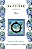 Principles of Zen: The Only Introduction You'll Ever Need (Thorsons principles series) (0722536720) by Martine Batchelor