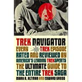Trek Navigator: The Ultimate Guide to the Entire Trek Saga Tag: Every Trek Episode... (Black Bay Books)