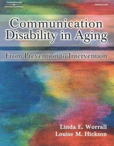 Communication Disability in Aging: Prevention to Intervention
