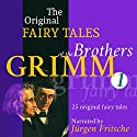 25 Original Fairy Tales (The Original Fairy Tales of the Brothers Grimm 1) Hörbuch von  Brothers Grimm Gesprochen von: Jürgen Fritsche