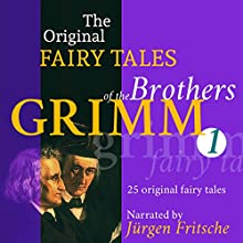 25 Original Fairy Tales (The Original Fairy Tales of the Brothers Grimm 1) Audiobook by  Brothers Grimm Narrated by Jürgen Fritsche