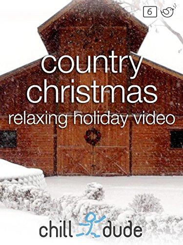 Country Christmas Relaxing Holiday Video