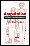 Amputation: Texts for an Extraordinary Spectacle