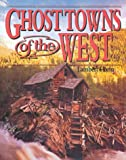 img - for Ghost Towns of the West book / textbook / text book