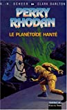 Le Planétoïde hanté (French Edition) (2265071145) by Scheer, K.-H.
