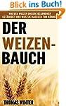 Der Weizen-Bauch: Wie der Weizen unse...
