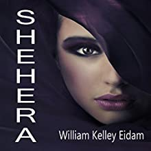 Shehera (Free Spirit Sequel) (       UNABRIDGED) by William Kelley Eidem Narrated by Shannon Tyo