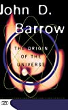 The Origin Of The Universe: Science Masters Series (0465053149) by Barrow, John D