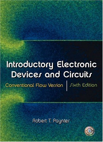 Introductory Electronic Devices and Circuits: Conventional Flow Version, Sixth Edition