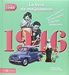 1946  LE LIVRE DE MA JEUNESSE - NOUVE...