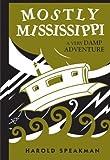 Mostly Mississippi: A Very Damp Adventure (Fesler-Lampert Minnesota Heritage)