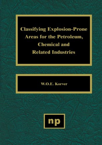 Classifying Explosion-Prone Areas for the Petroleum, Chemical and Related Industries