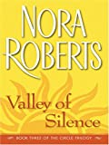 Nora Roberts Valley of Silence (Thorndike Core)