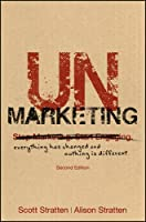 UnMarketing: Everything Has Changed and Nothing is Different, 2nd Edition Front Cover