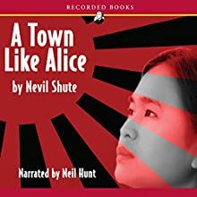 A Town Like Alice Audiobook by Nevil Shute Narrated by Neil Hunt