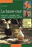 echange, troc Serge Visigalli - La basse-cour : Poulets, canards, oies, dindes, pintades et lapins