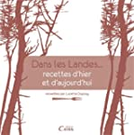 DANS LES LANDES, RECETTES D'HIER ET D...