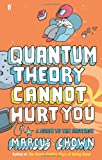 Quantum Theory Cannot Hurt You (0571235468) by Chown, Marcus