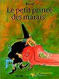 """Afficher """"Le Petit prince des marais"""""""