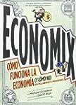 Economix. C�mo Funciona (Y No Funcion...