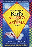 The Complete Kids Allergy and Asthma Guide: Allergy and Asthma Information for Children of All Ages