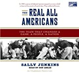 img - for The Real All Americans The Team That Changed History (Unabridged) book / textbook / text book