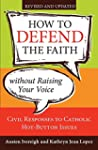 How to Defend the Faith Without Raisi...