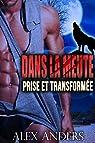 Prise et Transformée (Romance métamorphe, paranormal, belles femmes bien en chair) (Dans la meute t. 2) par Anders
