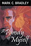 A Parody of Myself  Amazon.Com Rank: # 9,019,302  Click here to learn more or buy it now!