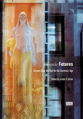 Classic Futures: Lessons from the Past for the Electronic Age