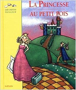foto de Les Petits Cailloux: La Princesse Aux Petits Pois: Amazon
