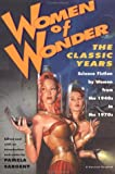 Women of Wonder, the Classic Years: Science Fiction by Women from the 1940s to the 1970s (0156000318) by Sargent, Pamela