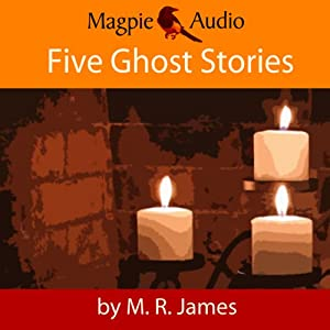 M. R. James: Five Ghost Stories | [M. R. James]