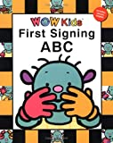 First Signing ABC (WOW Kids)
