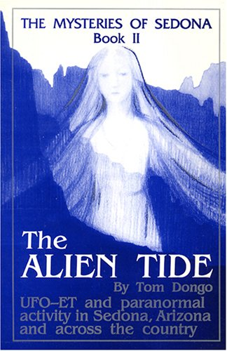 The Alien Tide (The Mysteries of Sedona, Book 2), Tom Dongo