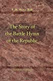 img - for The Story of the Battle Hymn of the Republic: By Florence Howe Hall, Daughter of Julia Ward Howe book / textbook / text book