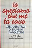 Io speriamo che me la cavo : sessanta temi di bambini napoletani