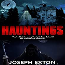 Hauntings: You're Not Sleeping Tonight Audiobook by Joseph Exton Narrated by David Avera