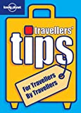 Travellers' Tips (Lonely Planet Best Ever Travel Tips)